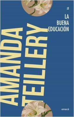 La buena educación - Amanda Teillery | Planeta de Libros