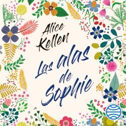 Las alas de Sophie - Alice Kellen   Planeta de Libros