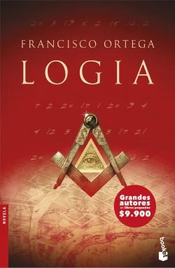 Logia - Francisco Ortega | Planeta de Libros
