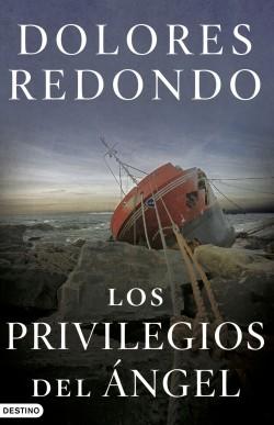 Los privilegios del ángel - Dolores Redondo | Planeta de Libros