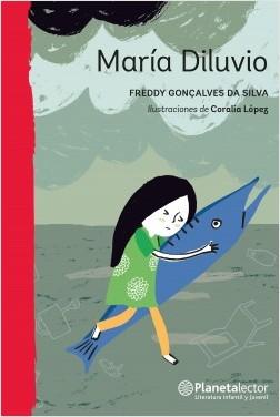 María Diluvio - Freddy Gonçalves   Planeta de Libros