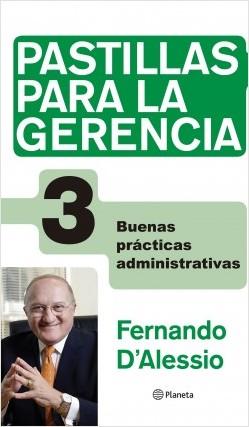 Pastillas para la gerencia 3 - Fernando D'Alessio | Planeta de Libros