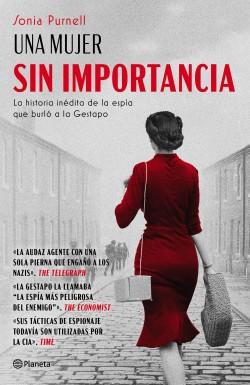 Una mujer sin importancia - Sonia Purnell | Planeta de Libros