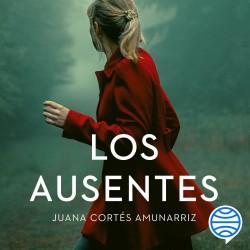 Los ausentes – Juana Cortés Amunarriz | Descargar PDF