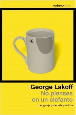 No pienses en un elefante – George Lakoff | Descargar PDF