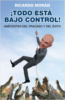 Todo está bajo control – Ricardo Morán | Descargar PDF