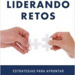 Liderando retos – Empar Callejas Martí,Maria Máñez Clavel | Descargar PDF