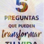 5 preguntas que pueden metamorfosear tu vida – Rafael Zavala | Descargar PDF