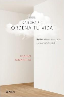 Dan-sha-ri: ordena tu vida - Hideko Yamashita | Planeta de Libros