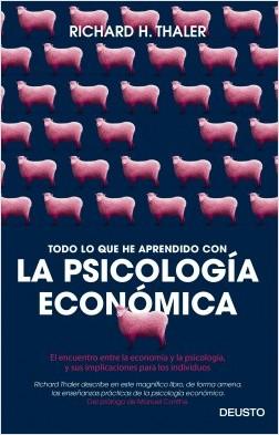 Todo lo que he aprendido con la psicología económica - Richard H. Thaler | Planeta de Libros