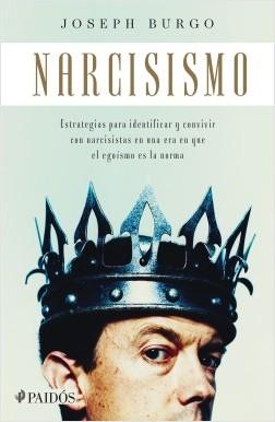 Narcisismo - Joseph Burgo | Planeta de Libros