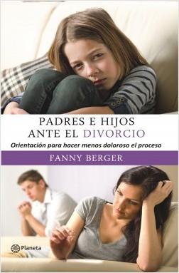 Padres e hijos ante el divorcio - Berger Furman, Fanny | Planeta de Libros