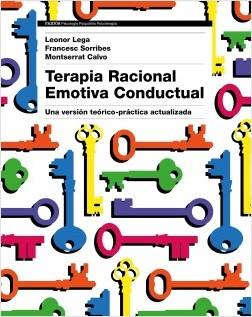 Terapia Racional Emotiva Conductual - Leonor Lega,Montserrat Calvo,Francesc Sorribes | Planeta de Libros
