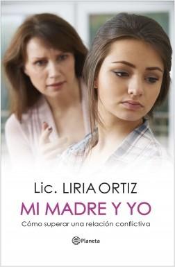 Mi madre y yo - Liria Ortiz | Planeta de Libros
