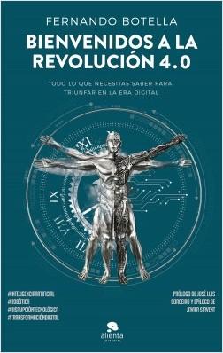Bienvenidos a la revolución 4.0 - Fernando Botella | Planeta de Libros
