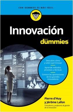 Innovación para Dummies - Pierre d'Huy,Jérôme Lafont | Planeta de Libros