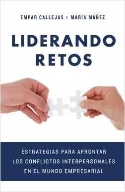 Liderando retos - Empar Callejas Martí,Maria Máñez Clavel | Planeta de Libros