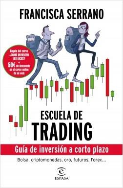 Escuela de trading - Francisca Serrano Ruiz | Planeta de Libros