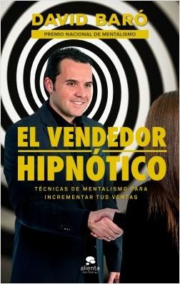 El vendedor hipnótico - David Baró | Planeta de Libros