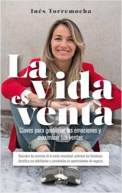 La vida es venta - Inés Torremocha Arroyo | Planeta de Libros