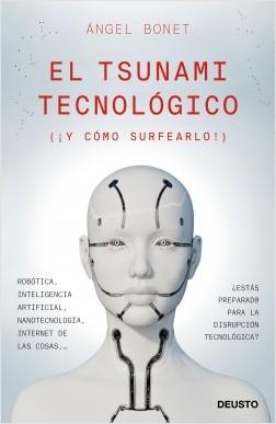 El tsunami tecnológico - Angel Bonet Codina | Planeta de Libros