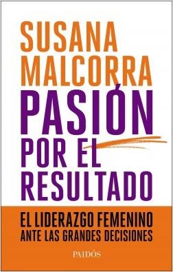 Pasión por el resultado - Susana Malcorra | Planeta de Libros