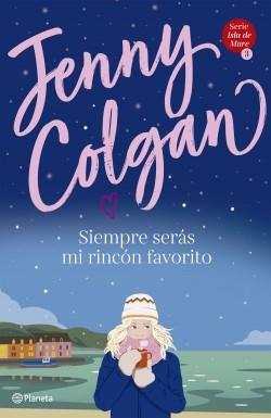 Siempre serás mi rincón favorito (Serie Isla de Mure 3) - Jenny Colgan | Planeta de Libros