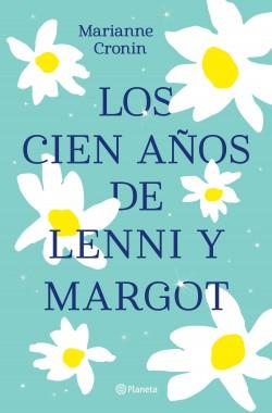 Los cien años de Lenni y Margot - Marianne Cronin   Planeta de Libros