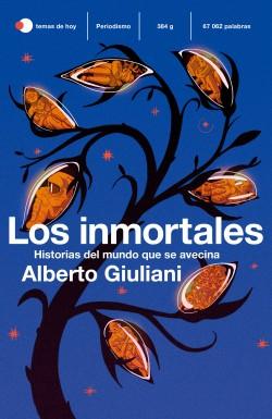 Los inmortales - Alberto Giuliani | Planeta de Libros