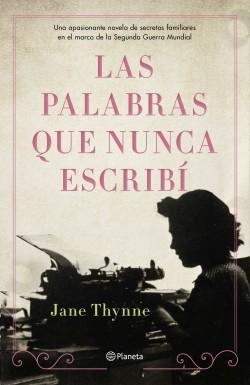 Las palabras que nunca escribí - Jane Thynne | Planeta de Libros