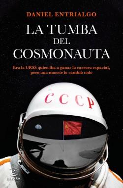 La tumba del cosmonauta - Daniel Entrialgo | Planeta de Libros