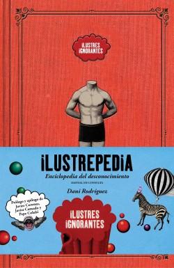 Ilustrepedia - Ilustres Ignorantes,Dani Rodríguez | Planeta de Libros