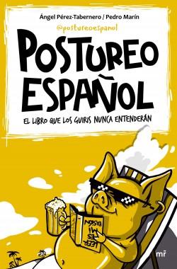 Postureo español - Ángel Pérez,Pedro Marín | Planeta de Libros