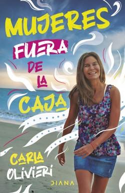 Mujeres fuera de la caja - Carla Olivieri | Planeta de Libros