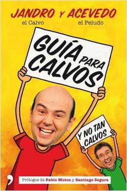 Guía para calvos - Jandro,Fernando Acevedo | Planeta de Libros