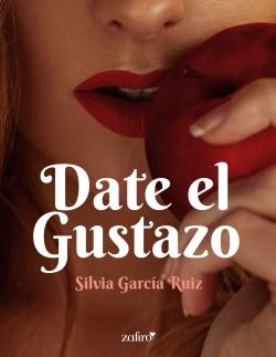 Date el Gustazo - Silvia García Ruiz | Planeta de Libros