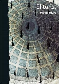 El túnel - Ernesto Sabato | Planeta de Libros