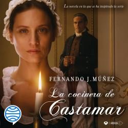 La cocinera de Castamar - Fernando J. Múñez | Planeta de Libros