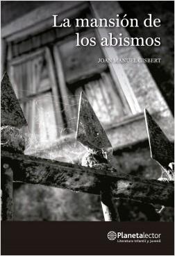 La mansión de los abismos - Joan Manuel Gisbert   Planeta de Libros