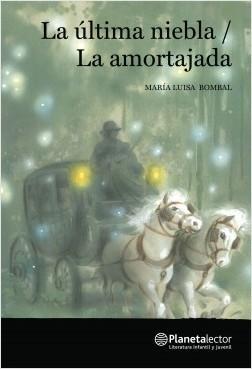 La última niebla / La amortajada - María Luisa de Bombal | Planeta de Libros