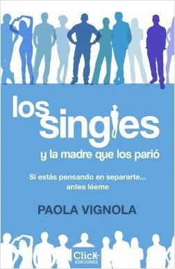 Los singles y la madre que los parió - Paola Vignola   Planeta de Libros