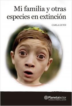 Mi familia y otras especies en extinción - Carla Gunn | Planeta de Libros