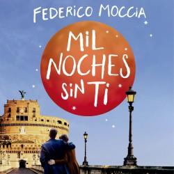 Mil noches sin ti - Federico Moccia | Planeta de Libros