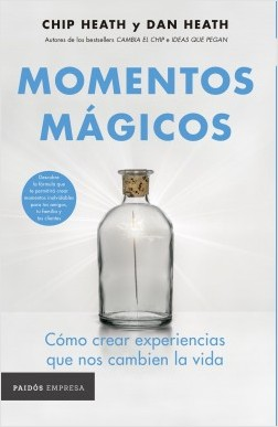 Momentos mágicos (Edición Colombiana) - Chip Heath,Dan Heath | Planeta de Libros