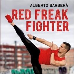 Red Freak Fighter - Alberto Barberá | Planeta de Libros