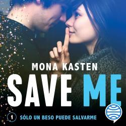 Save Me (Serie Save 1) - Mona Kasten | Planeta de Libros
