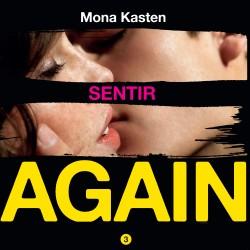 Sentir (Serie Again 3) - Mona Kasten | Planeta de Libros