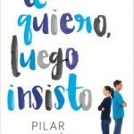 Te quiero, luego insisto – Pilar Cebrián | Descargar PDF
