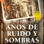 Primaveras de ruido y sombras – Julio García Llopis | Descargar PDF