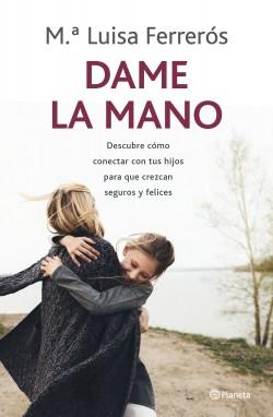 Dame la mano – María Luisa Ferrerós   Descargar PDF